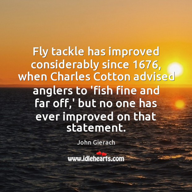 Image, Fly tackle has improved considerably since 1676, when Charles Cotton advised anglers to