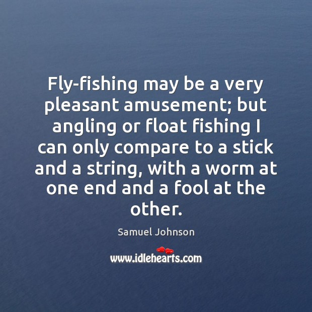 Image, Fly-fishing may be a very pleasant amusement; but angling or float fishing
