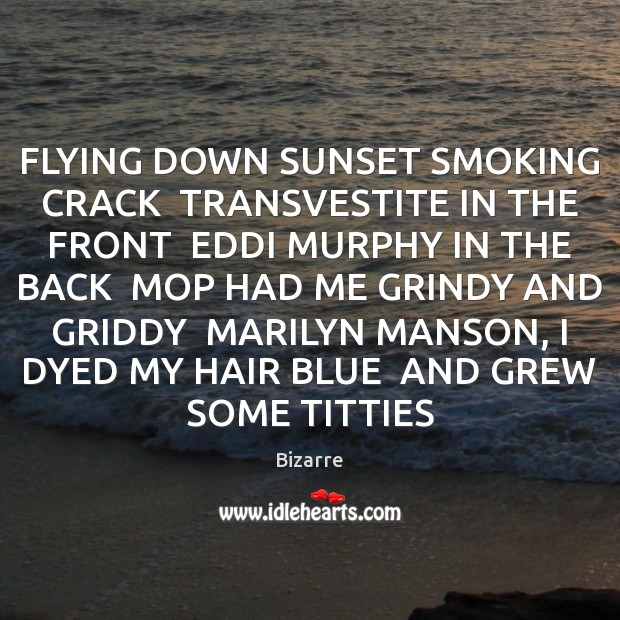 Image, FLYING DOWN SUNSET SMOKING CRACK  TRANSVESTITE IN THE FRONT  EDDI MURPHY IN
