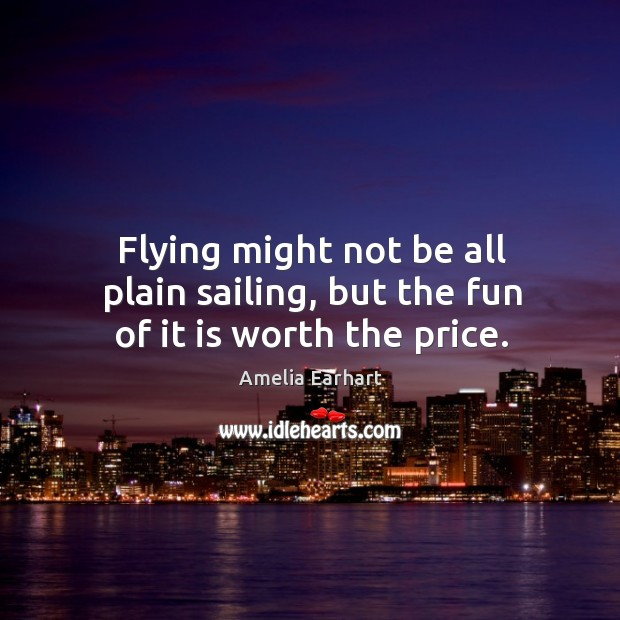 Image, Flying might not be all plain sailing, but the fun of it is worth the price.