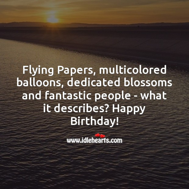 Image, Flying papers, multicolored balloons, dedicated blossoms and fantastic people