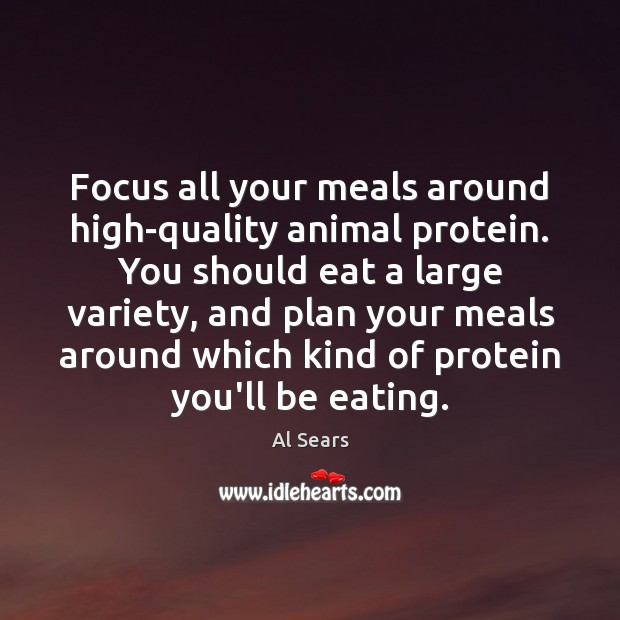 Image, Focus all your meals around high-quality animal protein. You should eat a