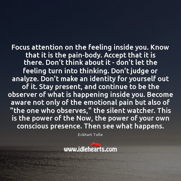 Focus attention on the feeling inside you. Know that it is the Image