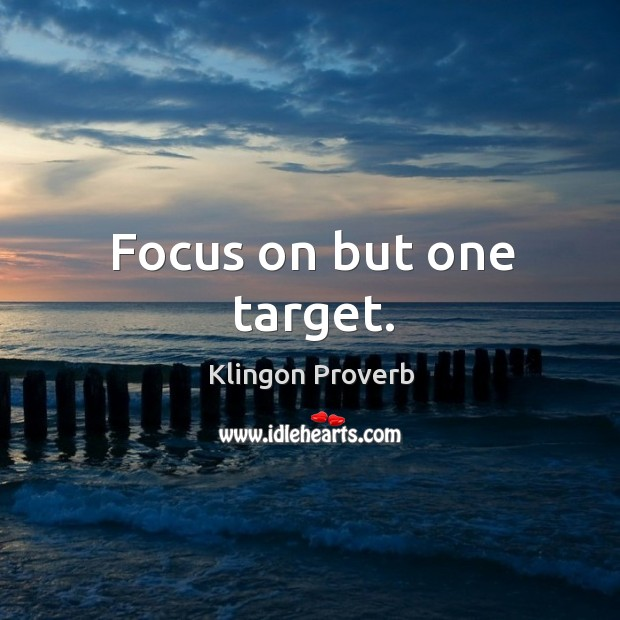 Image, Focus on but one target.
