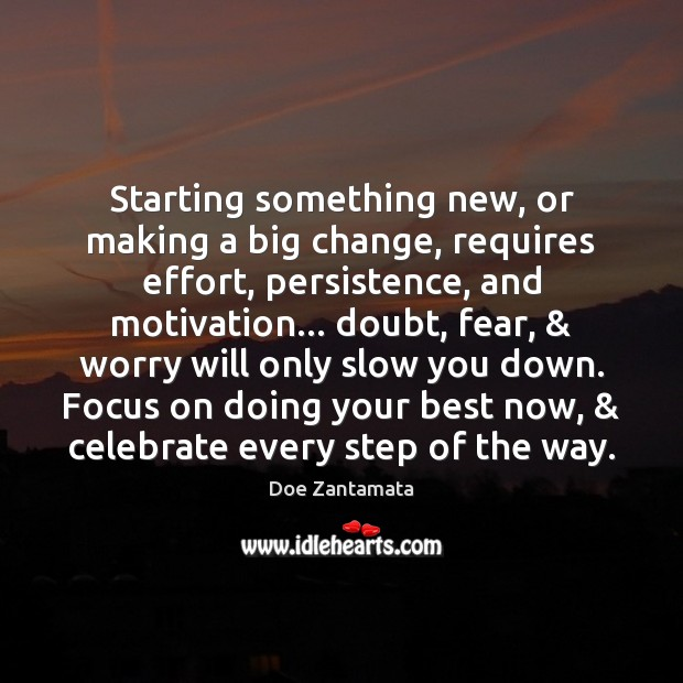 Focus on doing your best now, and celebrate every step of the way. Effort Quotes Image