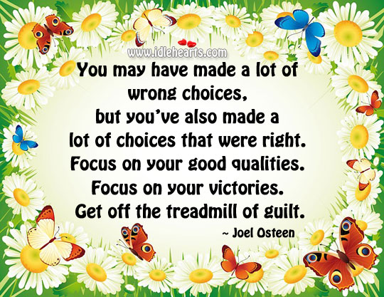 Focus on your good qualities and victories. Image