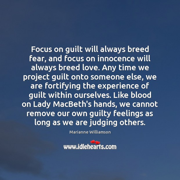 Focus on guilt will always breed fear, and focus on innocence will Image