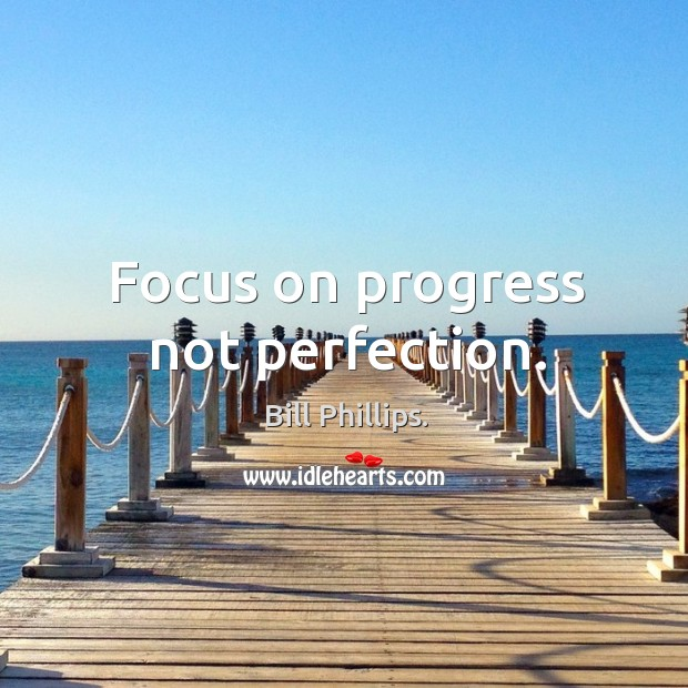 Image, Focus on progress not perfection.