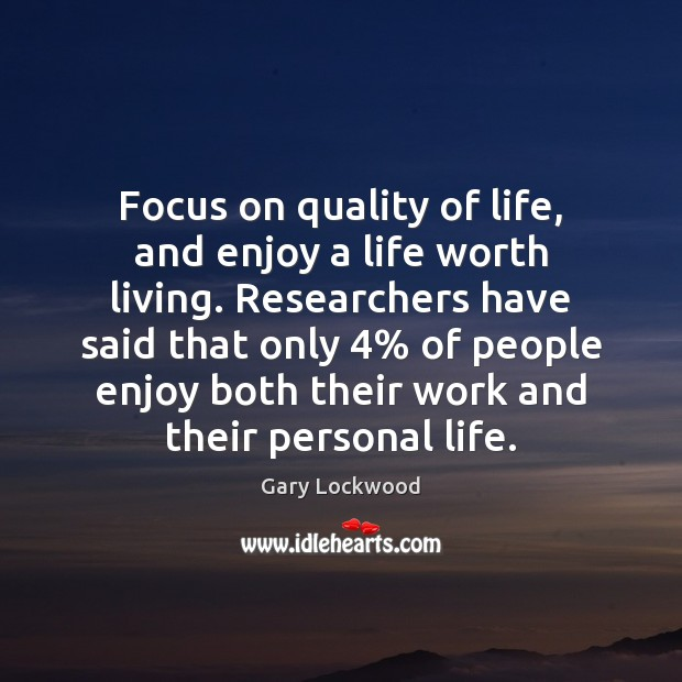 Focus on quality of life, and enjoy a life worth living. Researchers Image