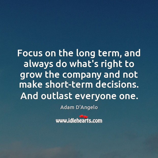 Image, Focus on the long term, and always do what's right to grow