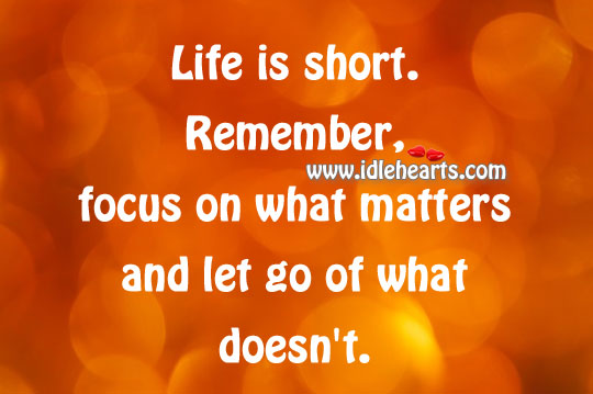 Focus on what matters and let go of what doesn't. Image