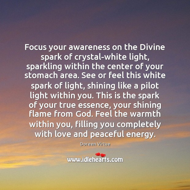 Image, Focus your awareness on the Divine spark of crystal-white light, sparkling within