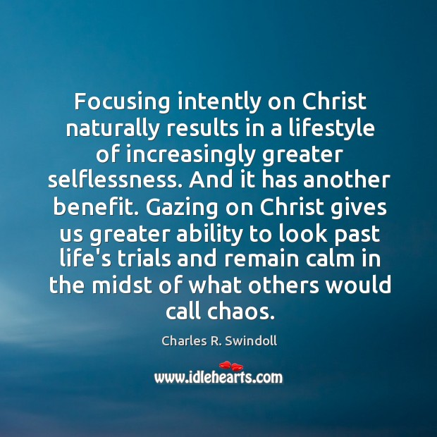 Focusing intently on Christ naturally results in a lifestyle of increasingly greater Image