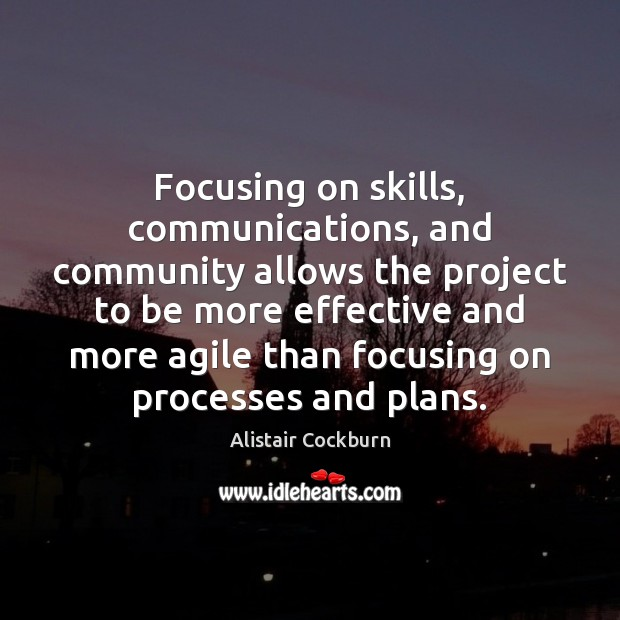 Image, Focusing on skills, communications, and community allows the project to be more