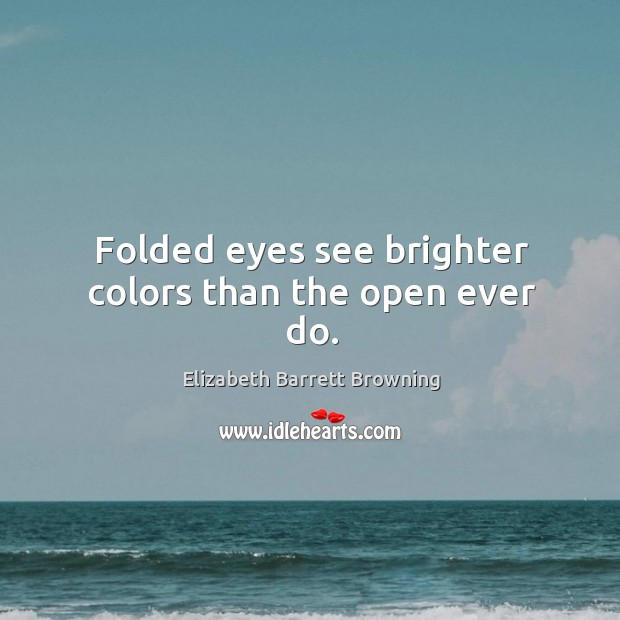 Image, Folded eyes see brighter colors than the open ever do.