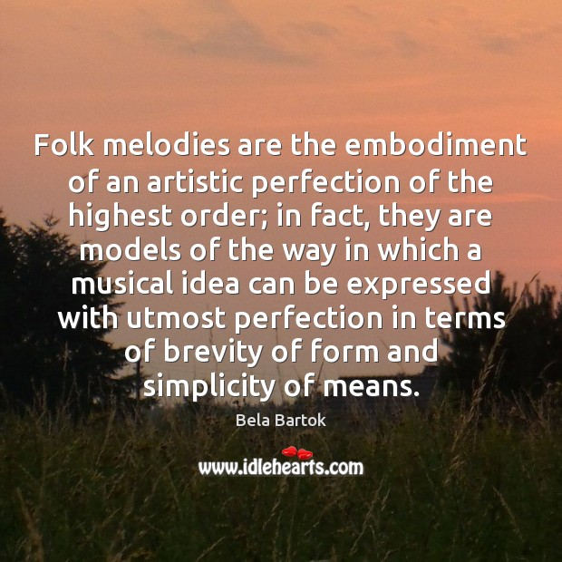 Image, Folk melodies are the embodiment of an artistic perfection of the highest