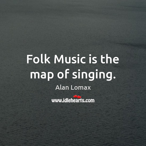 Image, Folk Music is the map of singing.