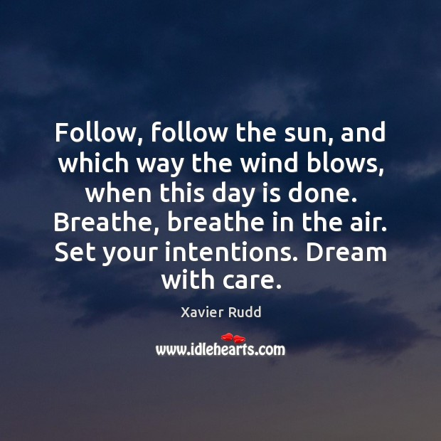 Image, Follow, follow the sun, and which way the wind blows, when this