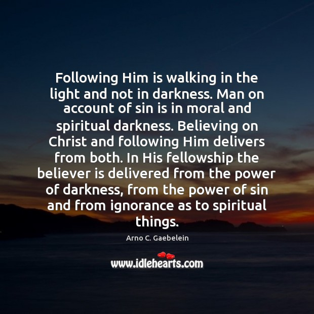 Image, Following Him is walking in the light and not in darkness. Man