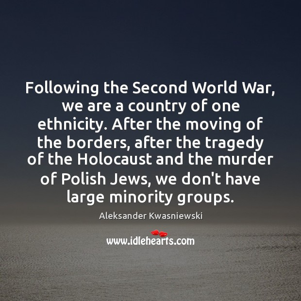 Image, Following the Second World War, we are a country of one ethnicity.