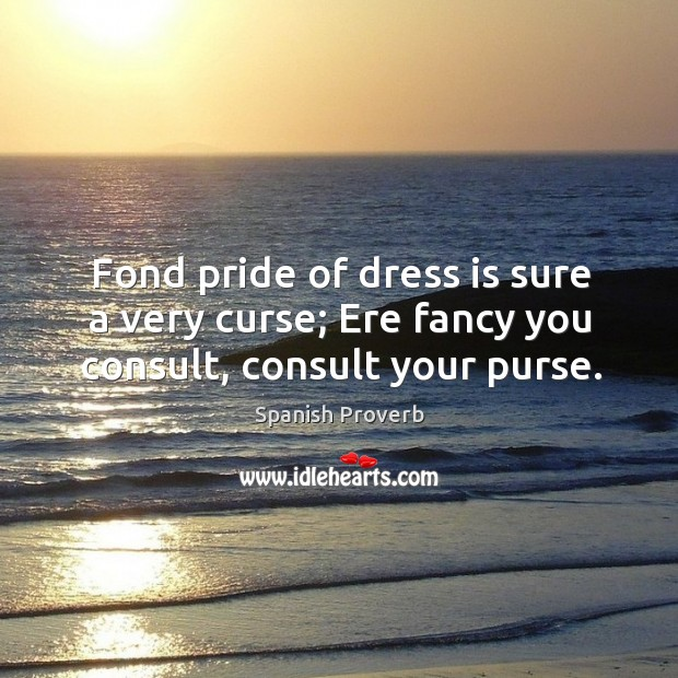 Image, Fond pride of dress is sure a very curse