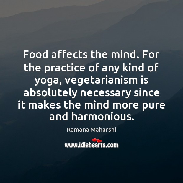 Food affects the mind. For the practice of any kind of yoga, Image