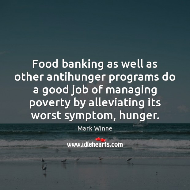 Image, Food banking as well as other antihunger programs do a good job