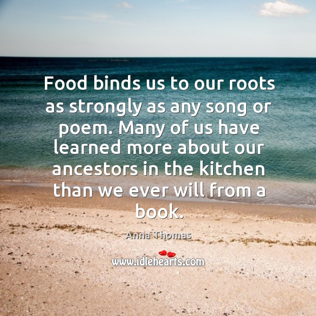 Image, Food binds us to our roots as strongly as any song or