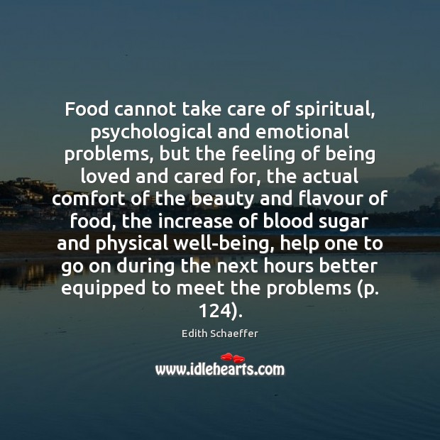 Food cannot take care of spiritual, psychological and emotional problems, but the Image