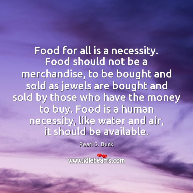 Food for all is a necessity. Food should not be a merchandise, Image