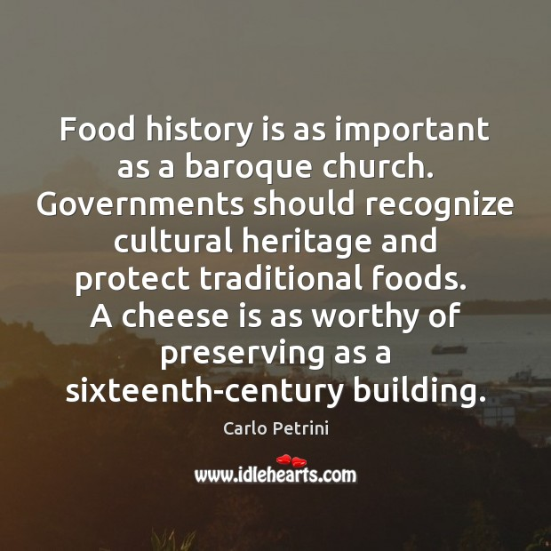 Image, Food history is as important as a baroque church. Governments should recognize