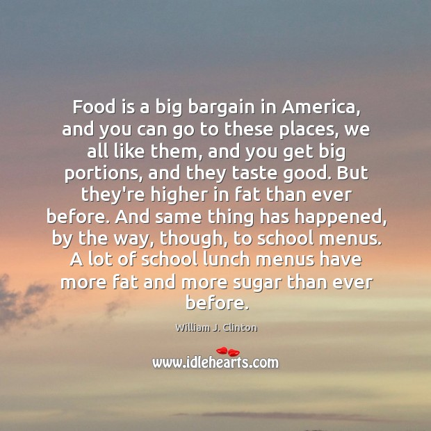Food is a big bargain in America, and you can go to Image