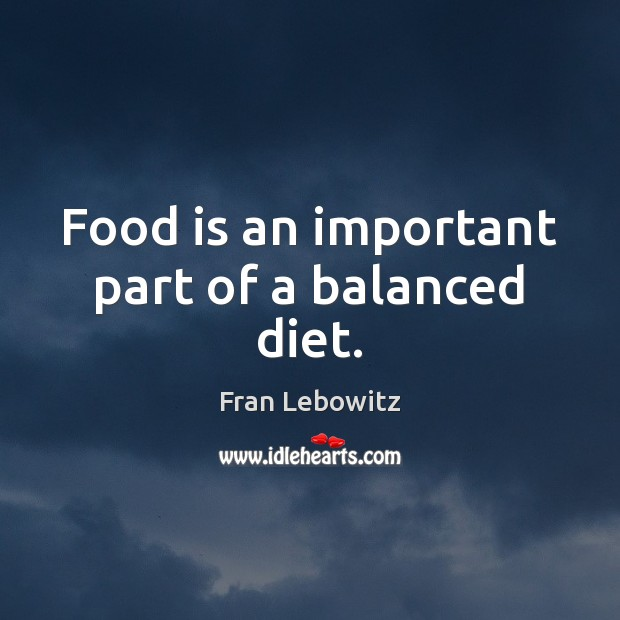 Image, Food is an important part of a balanced diet.