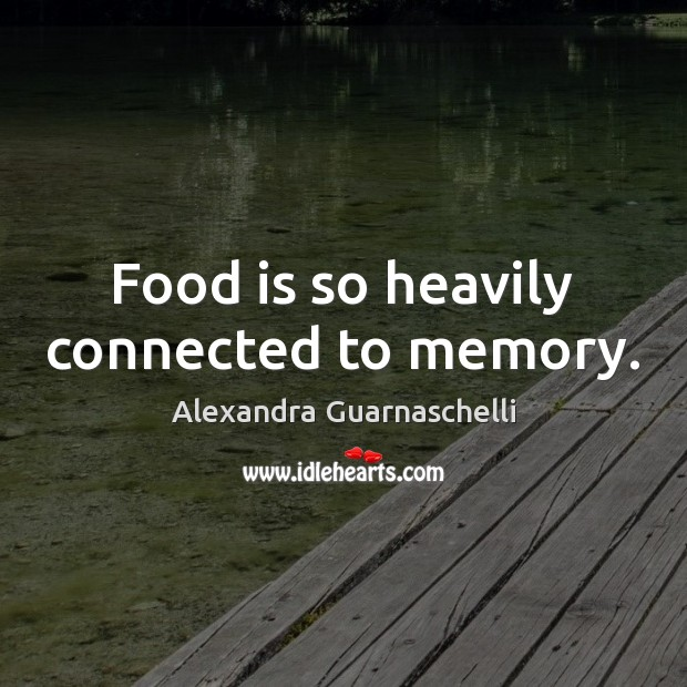 Image, Food is so heavily connected to memory.