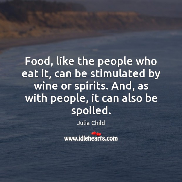 Food, like the people who eat it, can be stimulated by wine Image