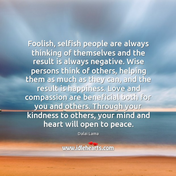 Foolish, selfish people are always thinking of themselves and the result is Image