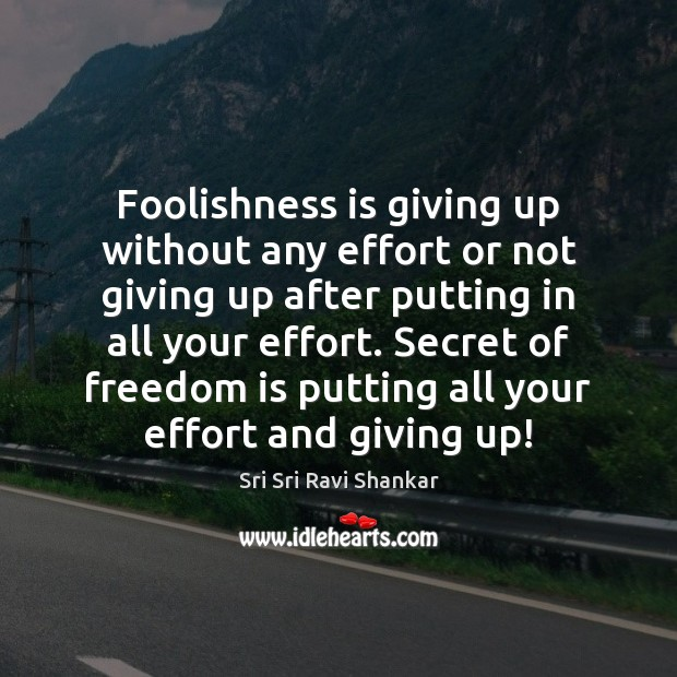 Foolishness is giving up without any effort or not giving up after Image