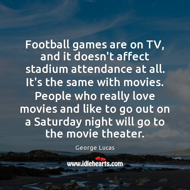 Image, Football games are on TV, and it doesn't affect stadium attendance at