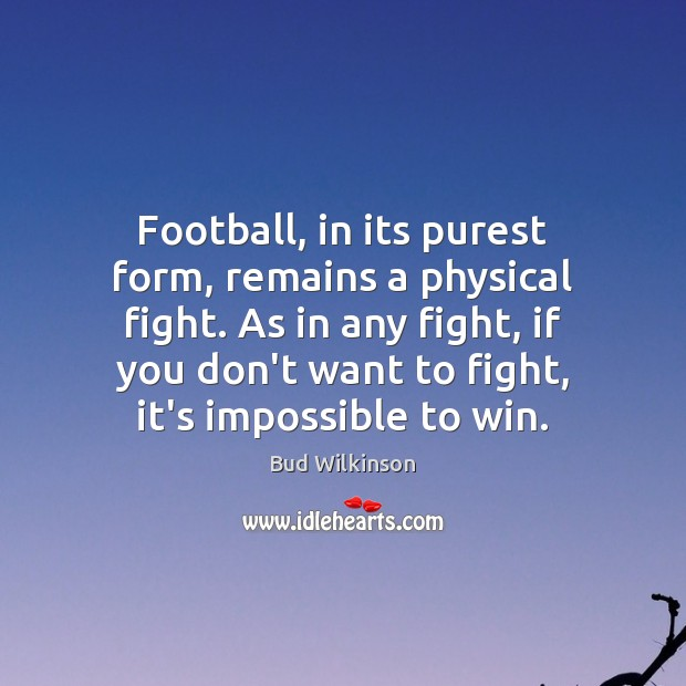 Image, Football, in its purest form, remains a physical fight. As in any