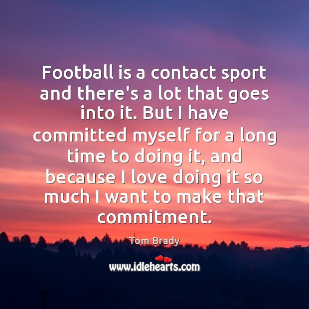 Football is a contact sport and there's a lot that goes into Image