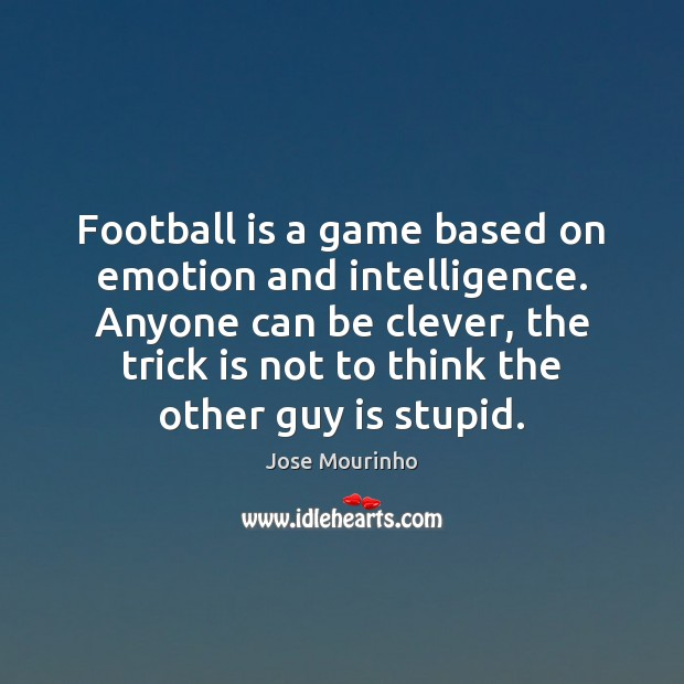 Football is a game based on emotion and intelligence. Anyone can be Football Quotes Image