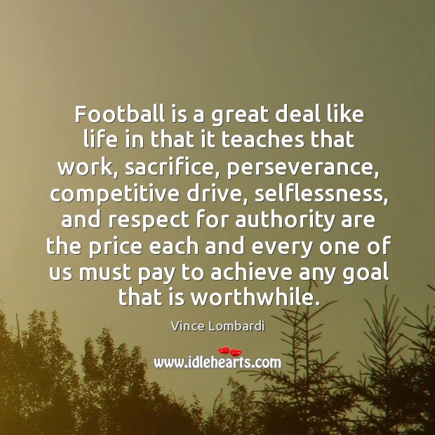 Image, Football is a great deal like life in that it teaches that