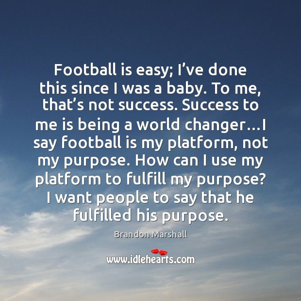 Image, Football is easy; I've done this since I was a baby.