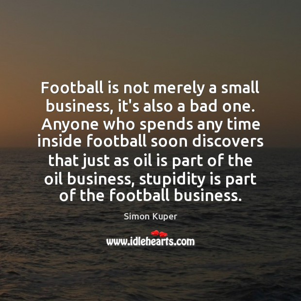 Image, Football is not merely a small business, it's also a bad one.