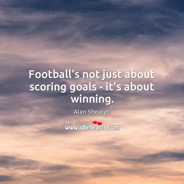 Image, Football's not just about scoring goals – it's about winning.