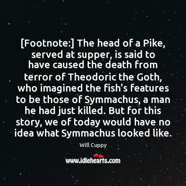 [Footnote:] The head of a Pike, served at supper, is said to Image