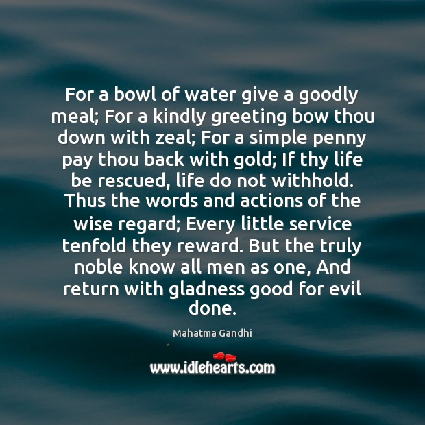Image, For a bowl of water give a goodly meal; For a kindly