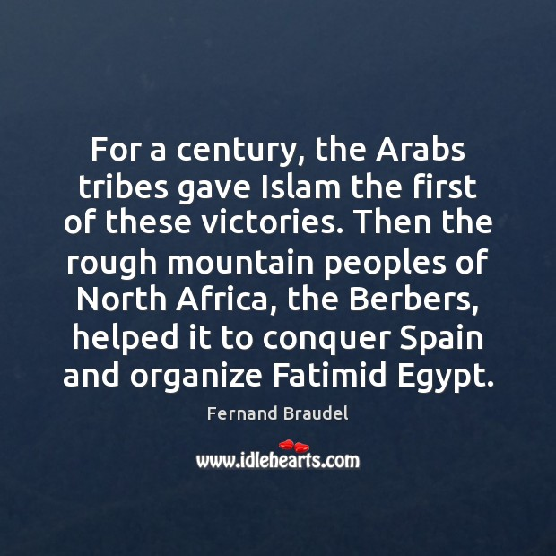 For a century, the Arabs tribes gave Islam the first of these Image