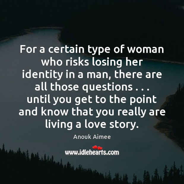 For a certain type of woman who risks losing her identity in Image