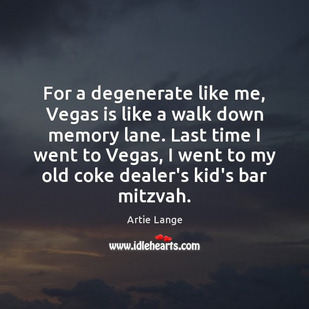 For a degenerate like me, Vegas is like a walk down memory Image